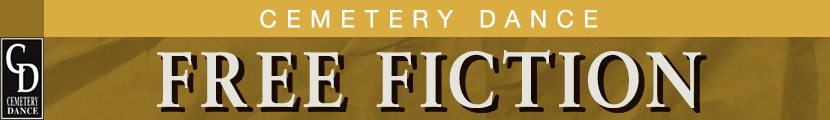 Cemetery Dance Free Fiction