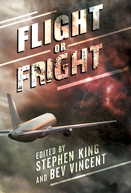 Flight or Fright edited by Stephen King and Bev Vincent